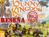 Reseña y tutorial de Bunny Kingdom