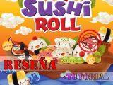 Reseña y tutorial de Sushi Roll