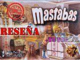 Reseña y tutorial de Mastabas