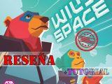 Reseña y tutorial de Wild Space